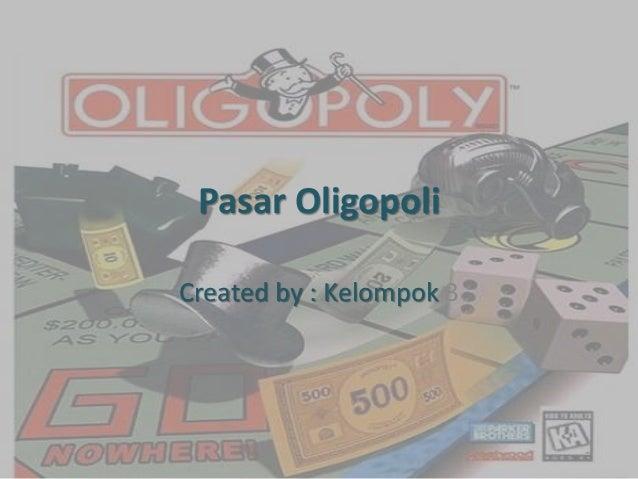 Pasar Oligopoli Created by : Kelompok 3