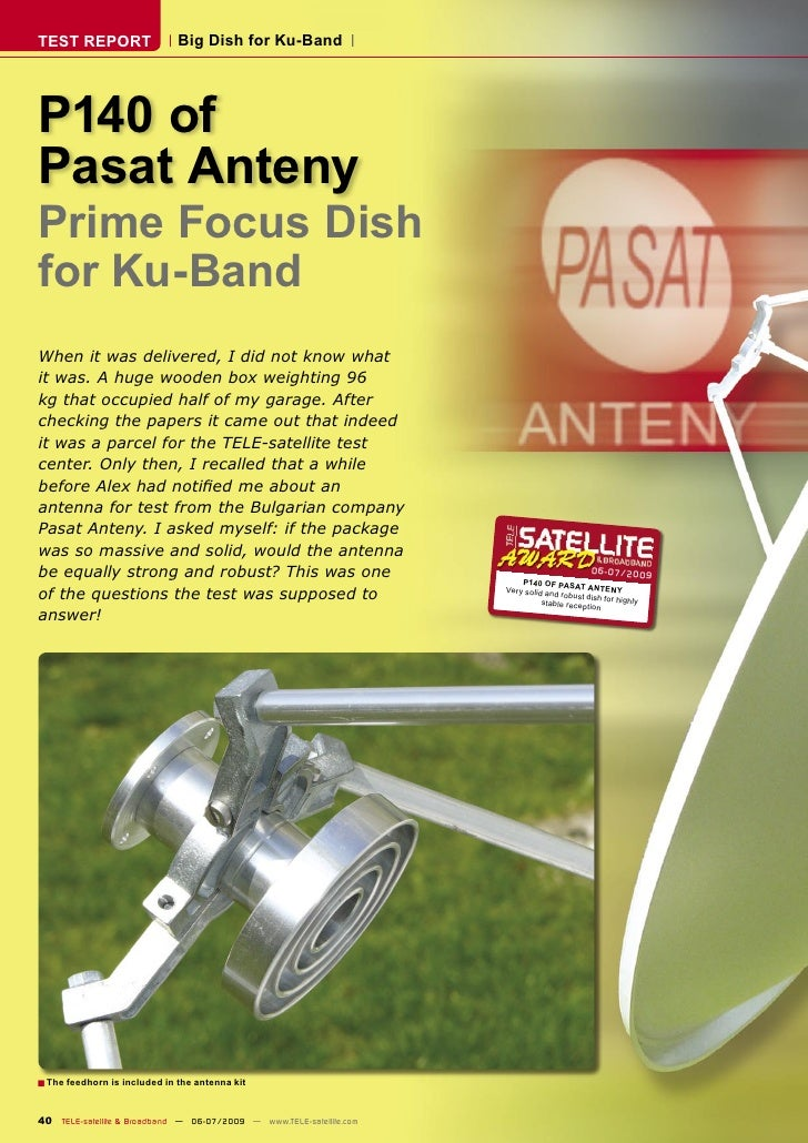TEST REPORT                   Big Dish for Ku-Band     P140 of Pasat Anteny Prime Focus Dish for Ku-Band When it was deliv...