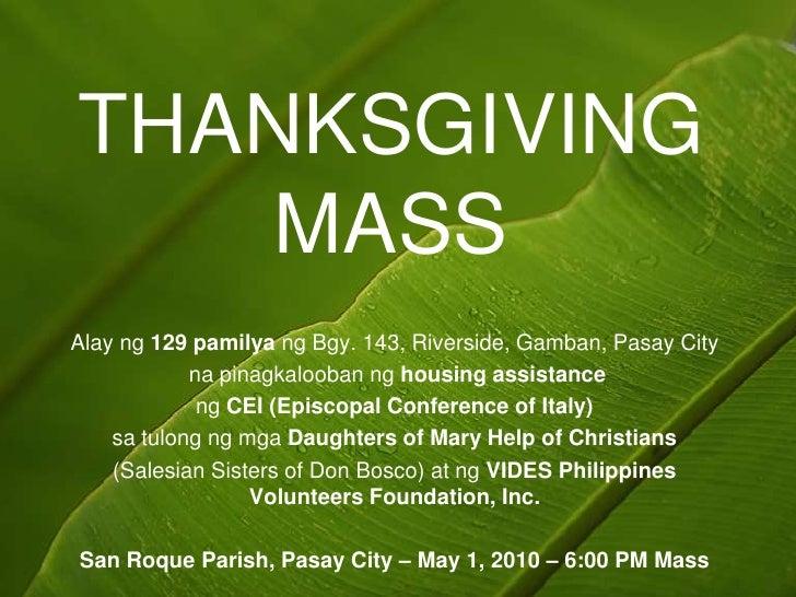 THANKSGIVING MASS<br />Alay ng129 pamilyangBgy. 143, Riverside, Gamban, Pasay City<br />napinagkaloobannghousing assistanc...