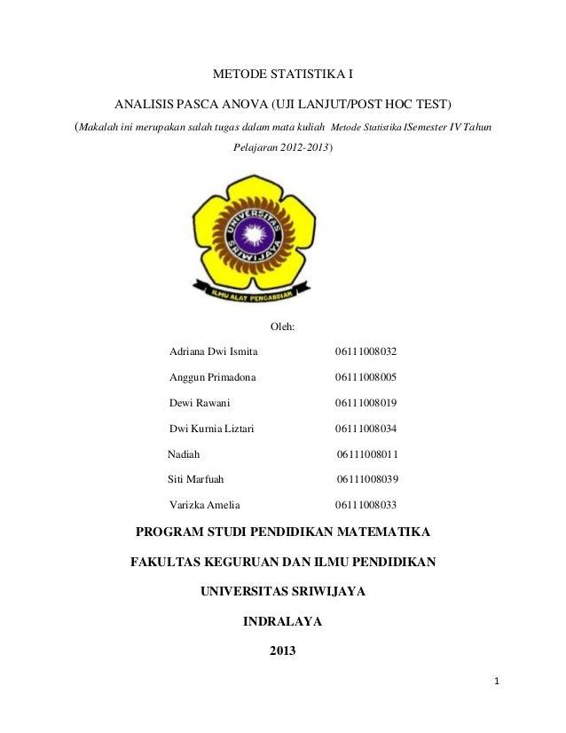 1METODE STATISTIKA IANALISIS PASCA ANOVA (UJI LANJUT/POST HOC TEST)(Makalah ini merupakan salah tugas dalam mata kuliah Me...