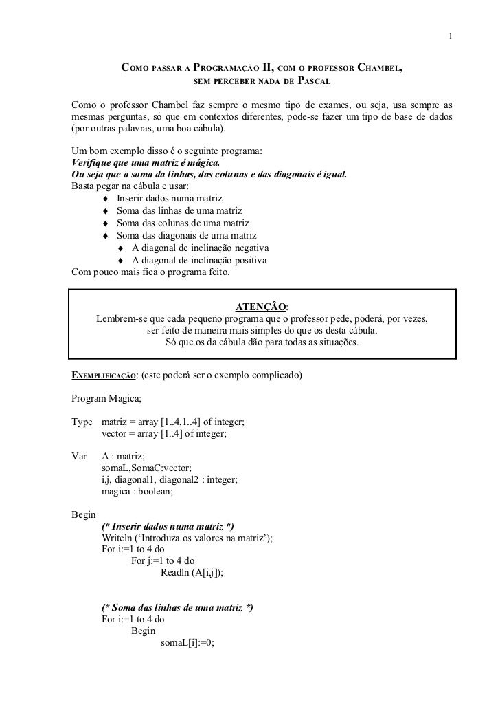 1              COMO PASSAR A PROGRAMAÇÃO II, COM O PROFESSOR CHAMBEL,                            SEM PERCEBER NADA DE PASC...