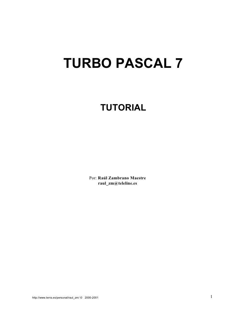 TURBO PASCAL 7                                                    TUTORIAL                                          Por: R...