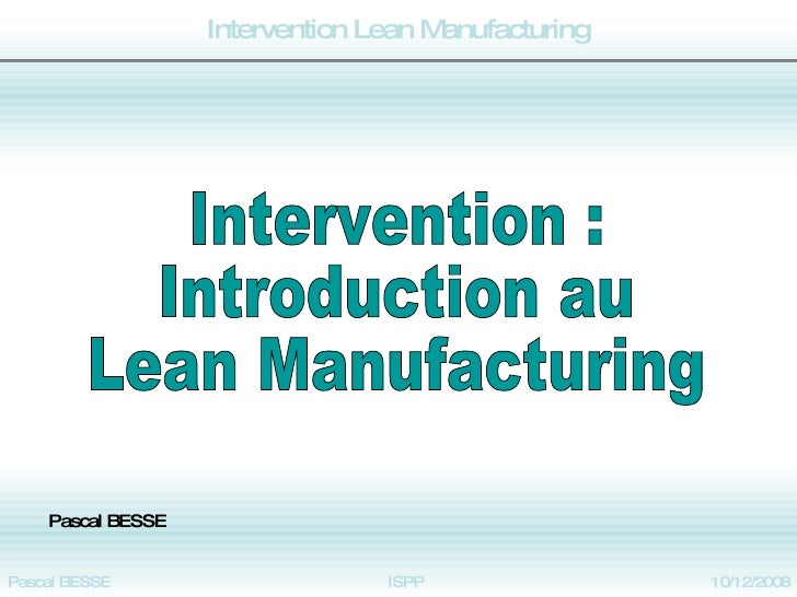 Intervention : Introduction au Lean Manufacturing Pascal BESSE