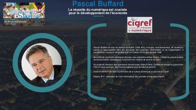 #PortraitDeStartuper 1 Pascal Buffard La réussite du numérique est cruciale pour le développement de l'économie Pascal Buf...