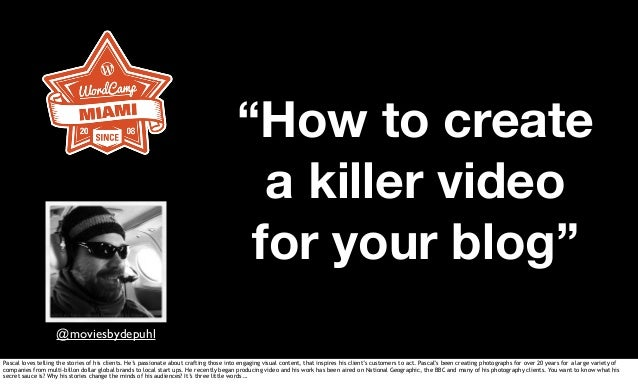 """How to create a killer video for your blog"" @moviesbydepuhl Pascal loves telling the stories of his clients. He's passion..."