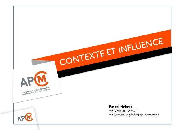 Pascal Hébert VP, Web de l'APCM VP, Directeur général de Revolver 3