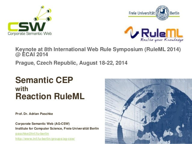 Keynoteat 8th International Web RuleSymposium (RuleML2014) @ ECAI 2014  Prague, Czech Republic, August 18-22, 2014  Semant...