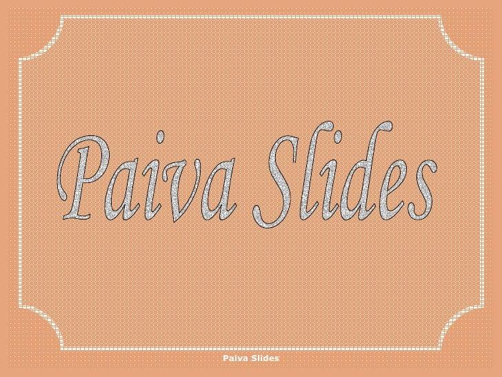 Paiva Slides