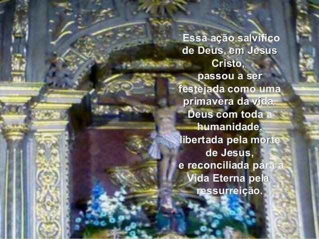 EssaaçãosalvíficoEssaaçãosalvífico deDeus,emJesusdeDeus,emJesus Cristo,Cristo, passouaserpassouaser...
