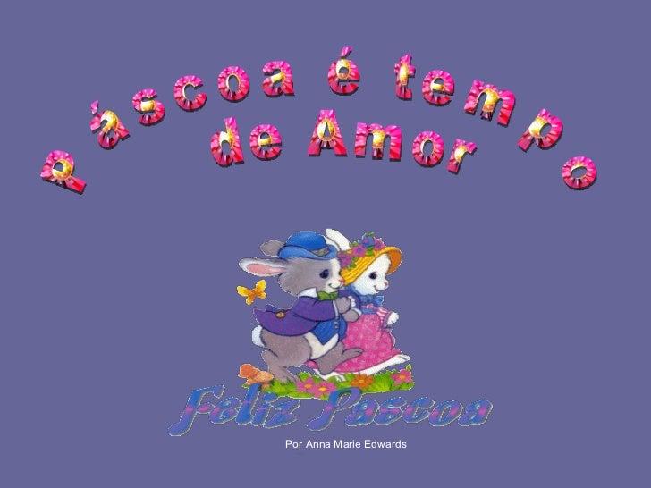 Páscoa é tempo de Amor Por Anna Marie Edwards