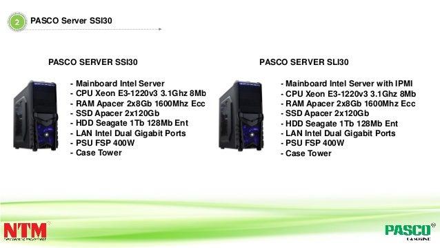 PASCO Server SSI30 - Mainboard Intel Server with IPMI - CPU Xeon E3-1220v3 3.1Ghz 8Mb - RAM Apacer 2x8Gb 1600Mhz Ecc - SSD...