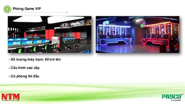 Phòng Game VIP - Số lượng máy trạm: 60 trở lên - Cấu hình cao cấp - Có phòng thi đấu