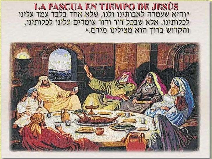 LA PASCUA EN TIEMPO DE JESÚS<br />
