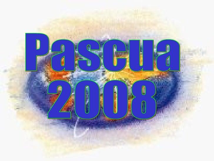 Pascua 2008