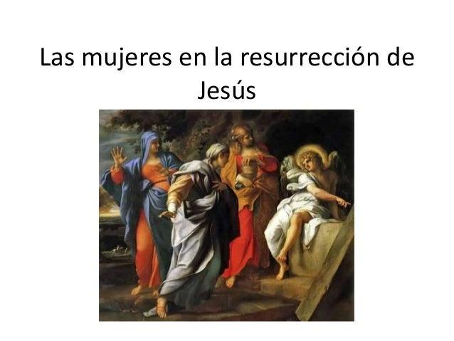 Las mujeres en la resurrección de Jesús