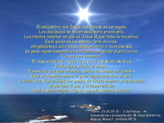 Texto: Jn 20,19-31 - 2 de Pascua -A-Texto: Jn 20,19-31 - 2 de Pascua -A- Comentarios y presentación: M. Asun Gutiérrez.Com...