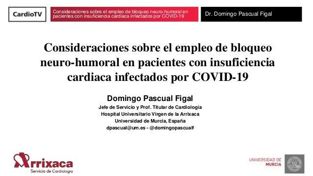 Consideraciones sobre el empleo de bloqueo neuro-humoral en pacientes con insuficiencia cardiaca infectados por COVID-19 D...
