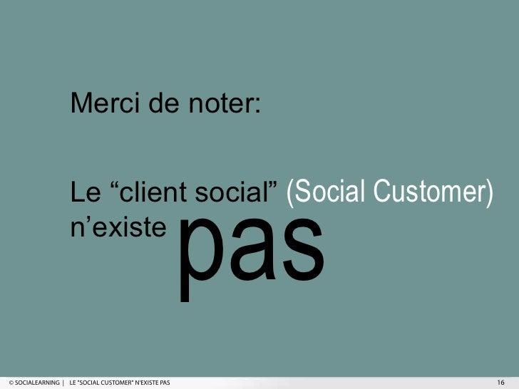 """Merci de noter:                                                      pas                   Le """"client social"""" (Social Cust..."""