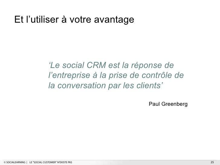 Et l'utiliser à votre avantage                                 'Le social CRM est la réponse de                           ...