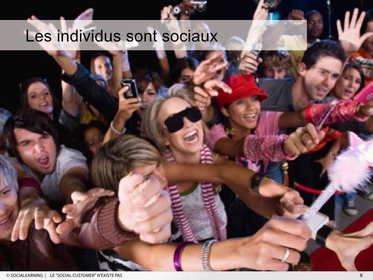 "Les individus sont sociaux© SOCIALEARNING   LE ""SOCIAL CUSTOMER"" NEXISTE PAS   8"