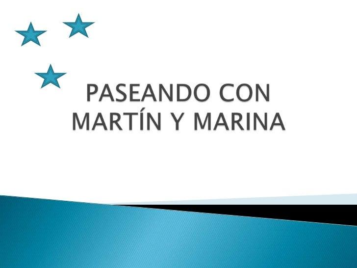 PASEANDO CON MARTÍN Y MARINA <br />