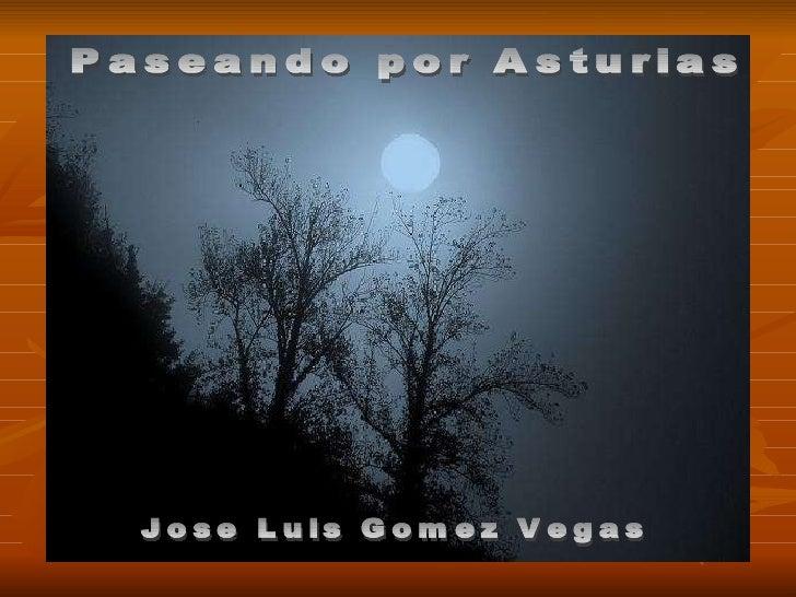 Paseando por Asturias Jose Luis Gomez Vegas