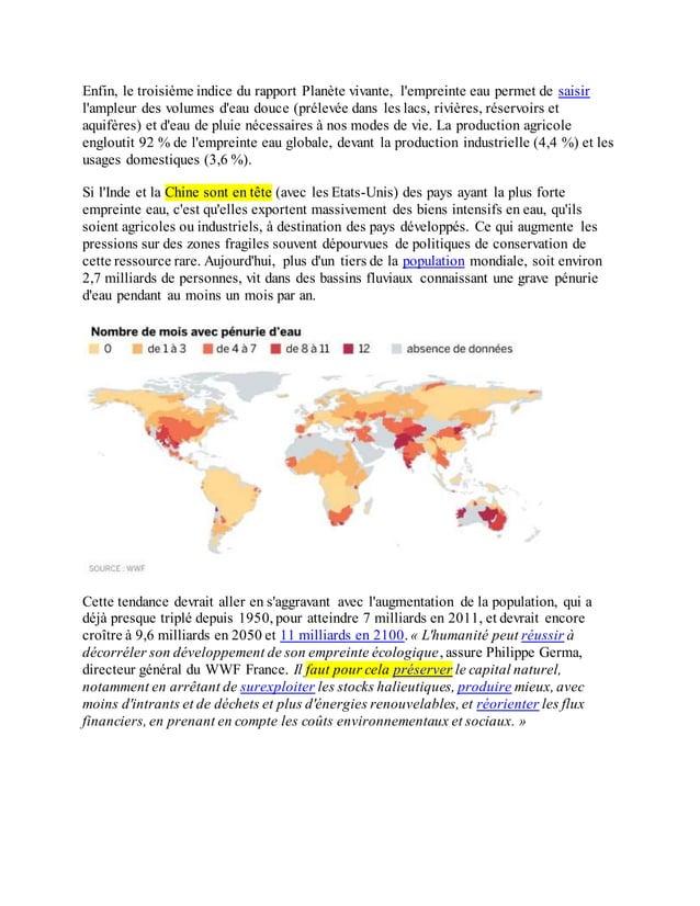 Enfin, le troisième indice du rapport Planète vivante, l'empreinte eau permet de saisir l'ampleur des volumes d'eau douce ...