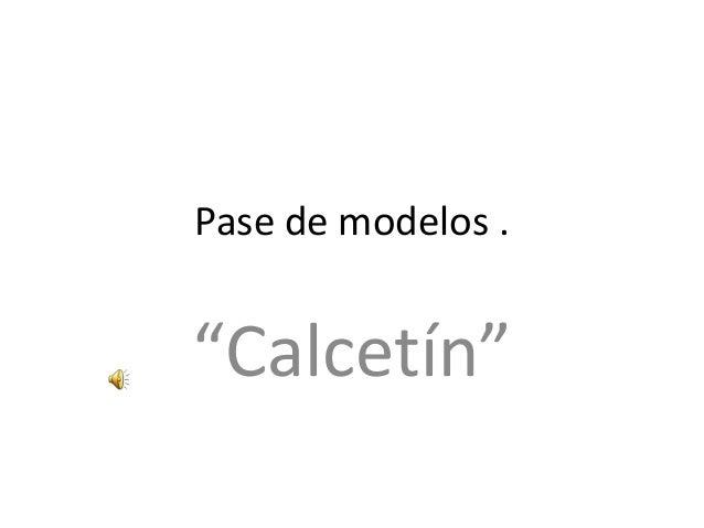 """Pase de modelos .""""Calcetín"""""""