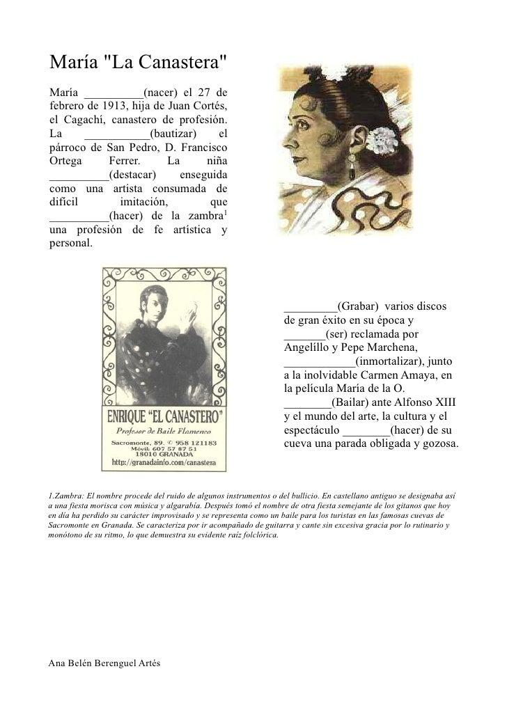"""María """"La Canastera""""María __________(nacer) el 27 defebrero de 1913, hija de Juan Cortés,el Cagachí, canastero de profesió..."""