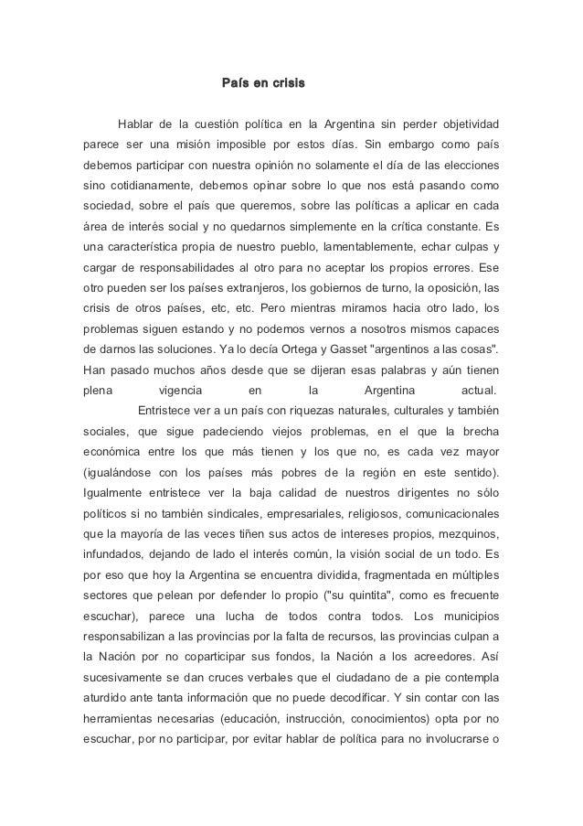 País en crisis        Hablar de la cuestión política en la Argentina sin perder objetividadparece ser una misión imposible...