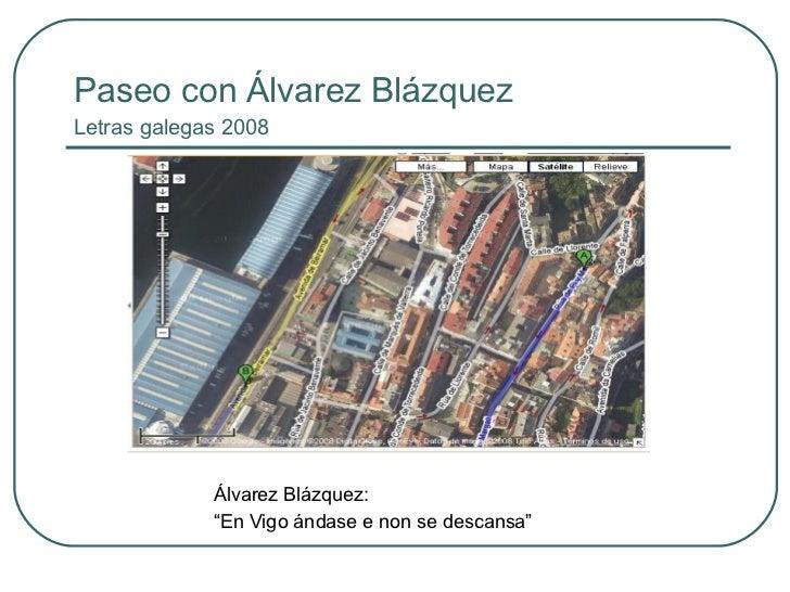"""Paseo con Álvarez Blázquez Letras galegas 2008 Álvarez Blázquez: """" En Vigo ándase e non se descansa"""""""