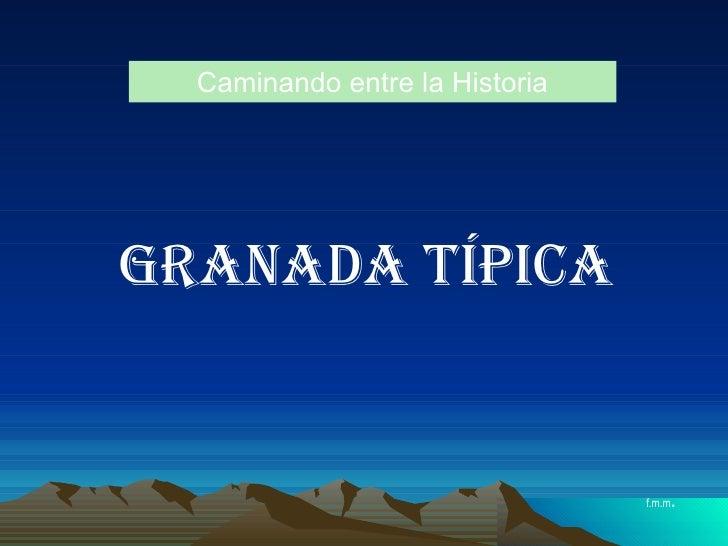 Caminando entre la Historia Granada típica f.m.m .