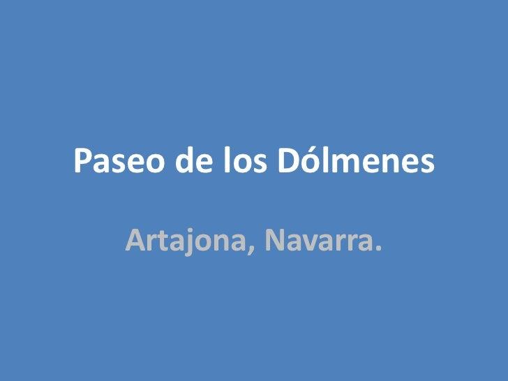 Paseo de los Dólmenes   Artajona, Navarra.