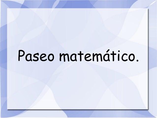 Paseo matemático.