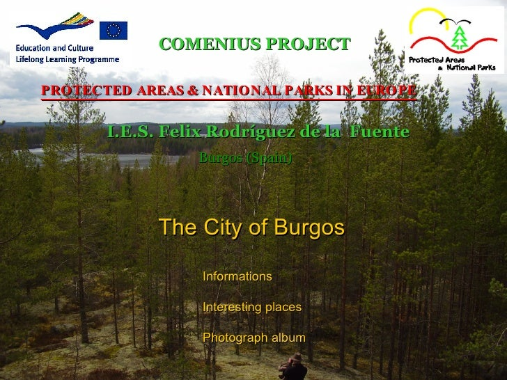 COMENIUS PROJECT  PROTECTED AREAS & NATIONAL PARKS IN EUROPE          I.E.S. Felix Rodríguez de la Fuente                 ...