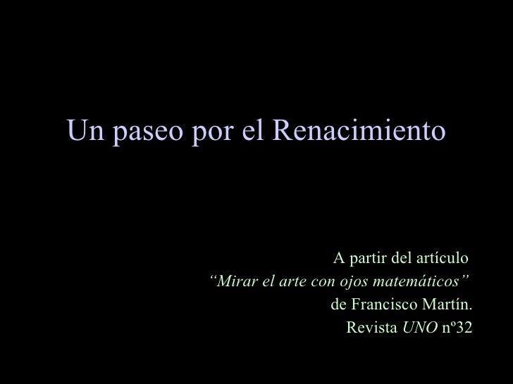 """Un paseo por el Renacimiento A partir del artículo  """" Mirar el arte con ojos matemáticos""""  de Francisco Martín. Revista  U..."""