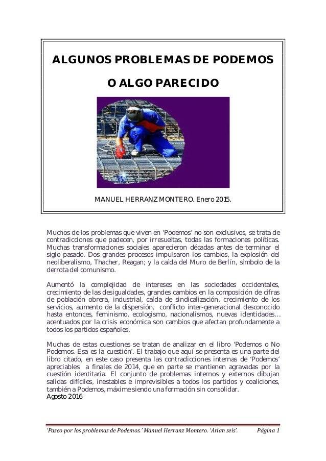 'Paseo por los problemas de Podemos.' Manuel Herranz Montero. 'Arian seis'. Página 1 ALGUNOS PROBLEMAS DE PODEMOS O ALGO P...
