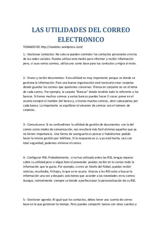 LAS UTILIDADES DEL CORREO ELECTRONICO TOMADO DE http://readelec.wordpress.com/ 1.- Gestionar contactos: No solo se pueden ...