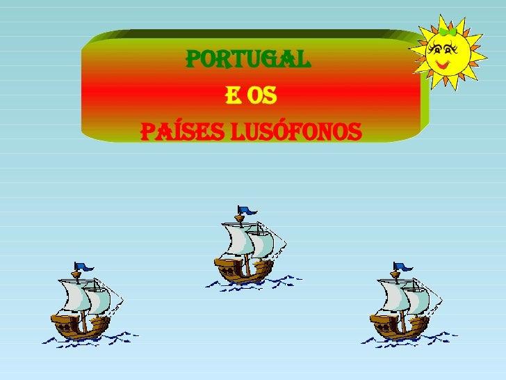 PORTUGAL  E OS PAÍSES LUSÓFONOS