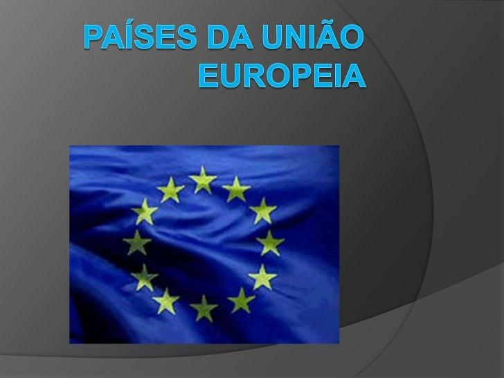 Países da União Europeia  <br />