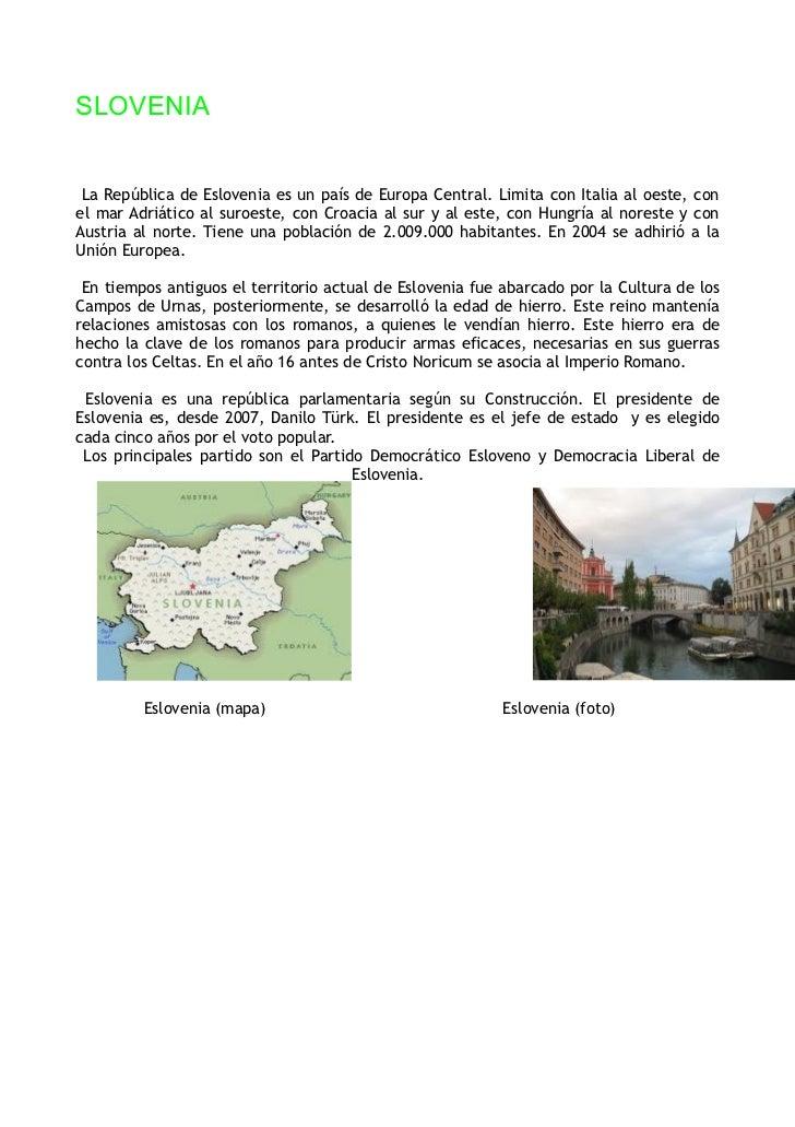 SLOVENIA La República de Eslovenia es un país de Europa Central. Limita con Italia al oeste, conel mar Adriático al suroes...