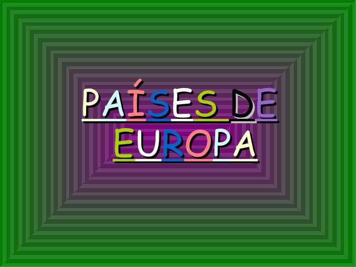 P AÍS E S DE  EUROPA