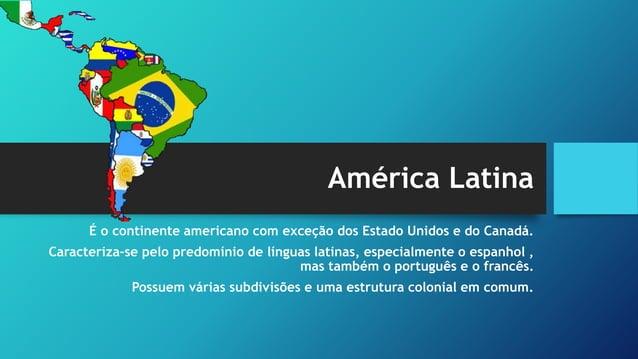 América Central insular ou caribenha América Central ístmica América Andina América Platina México Brasil