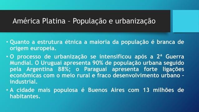 América Platina - Economia • A Argentina apresenta o melhor desenvolvimento econômico e comercial. As principais áreas são...