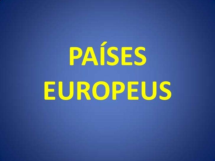 PAÍSES EUROPEUS
