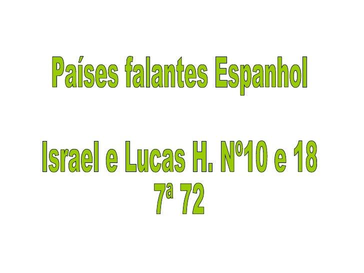 Países falantes Espanhol Israel e Lucas H. Nº10 e 18 7ª 72