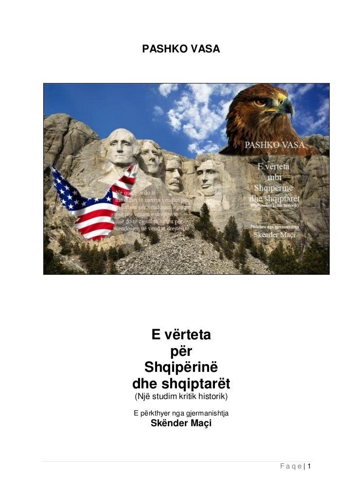 PASHKO VASA  E vërteta     për Shqipërinëdhe shqiptarët(Një studim kritik historik)E përkthyer nga gjermanishtja     Skënd...