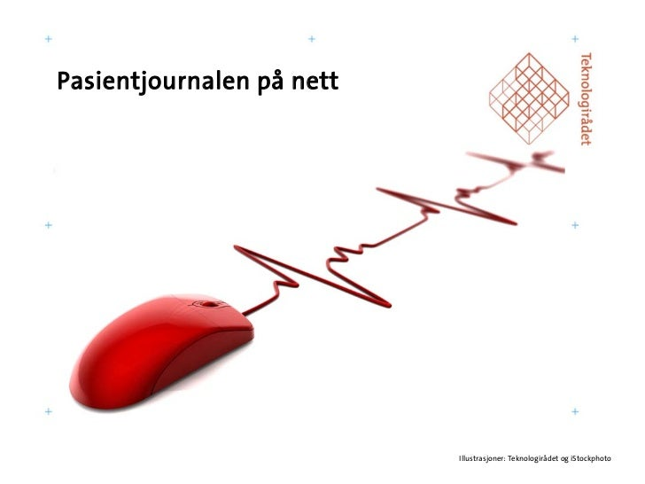 Pasientjournalen på nett                                Illustrasjoner: Teknologirådet og iStockphoto