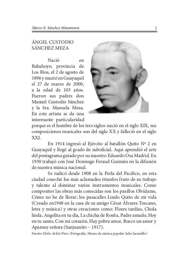 1Marco E. Sánchez Matamoros ÁNGEL CUSTODIO SÁNCHEZ MEZA Nació en Babahoyo, provincia de Los Ríos, el 2 de agosto de 1896y...