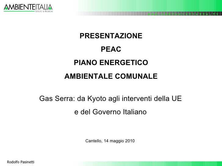 PRESENTAZIONE PEAC PIANO ENERGETICO AMBIENTALE COMUNALE Gas Serra: da Kyoto agli interventi della UE e del Governo Italian...